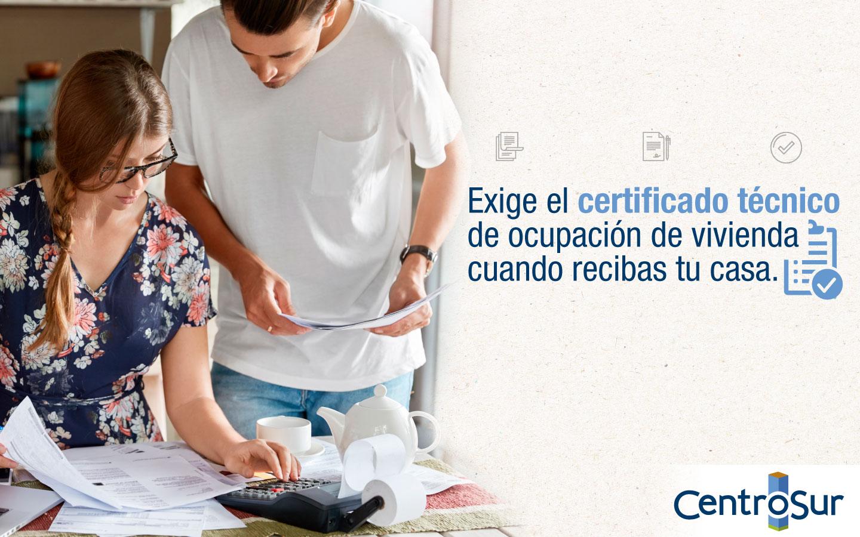 Exige el certificado técnico de ocupación de vivienda cuando recibas tu casa
