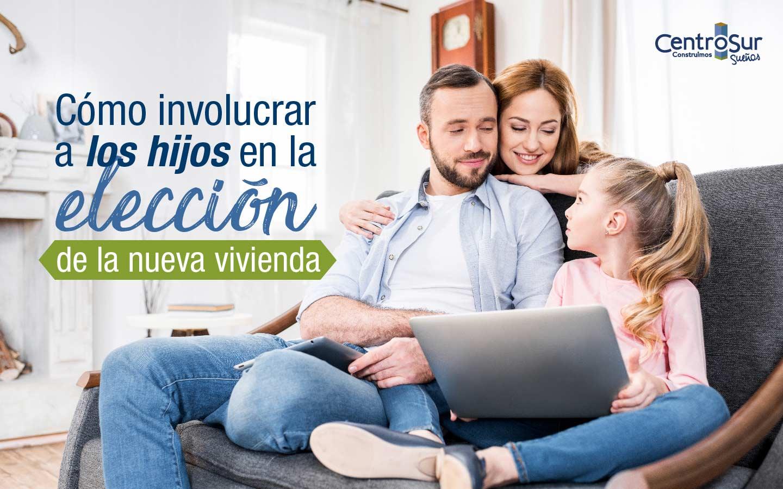 Cómo participar a los hijos en la elección de la nueva vivienda