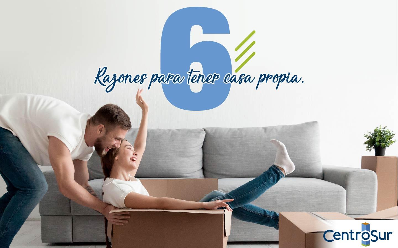 6 razones para tener casa propia