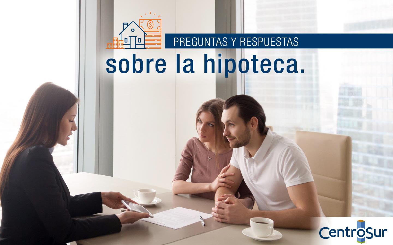 PREGUNTAS Y RESPUESTAS SOBRE LA HIPOTECA