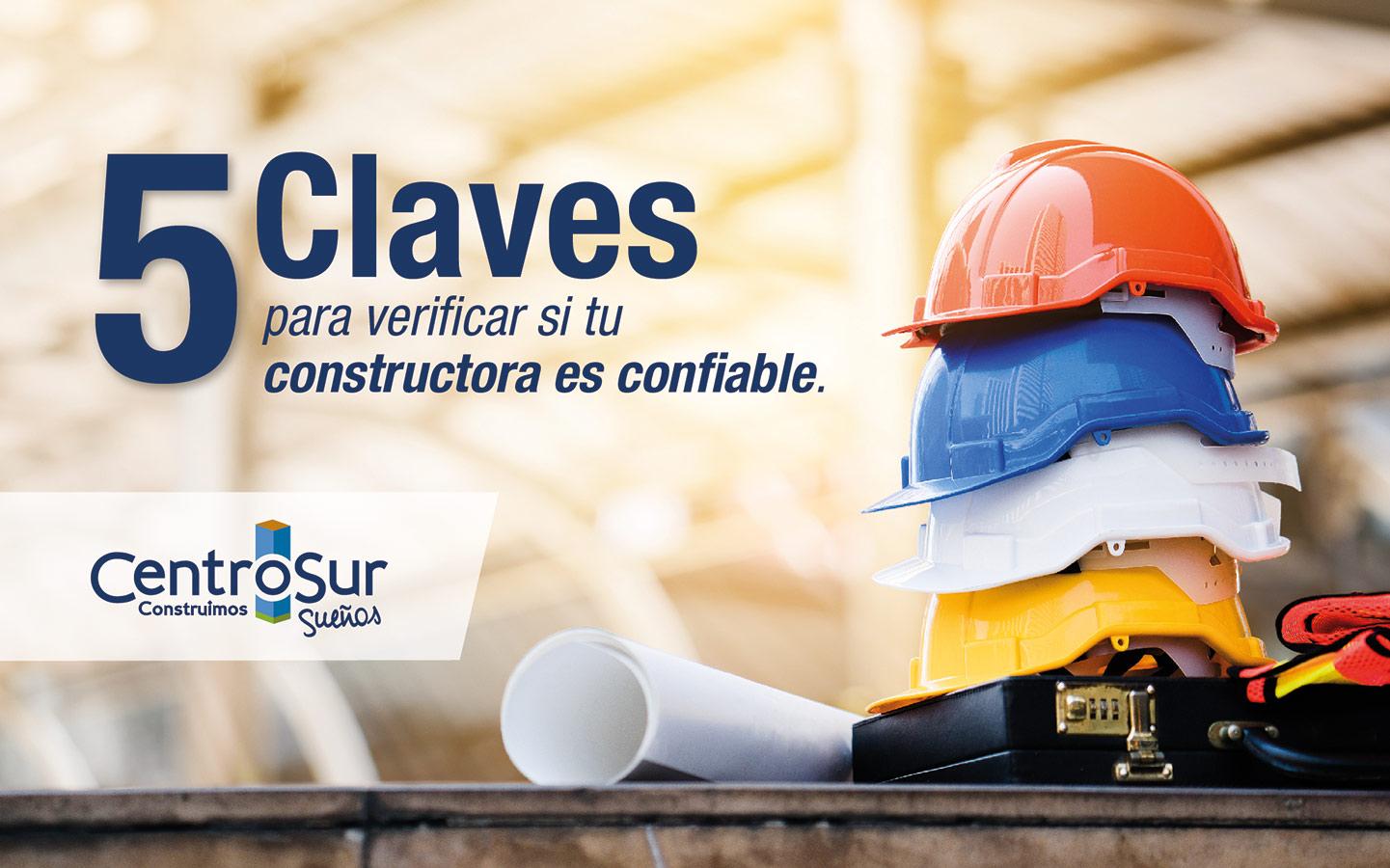 CINCO CLAVES PARA VERIFICAR SI TU CONSTRUCTORA ES CONFIABLE