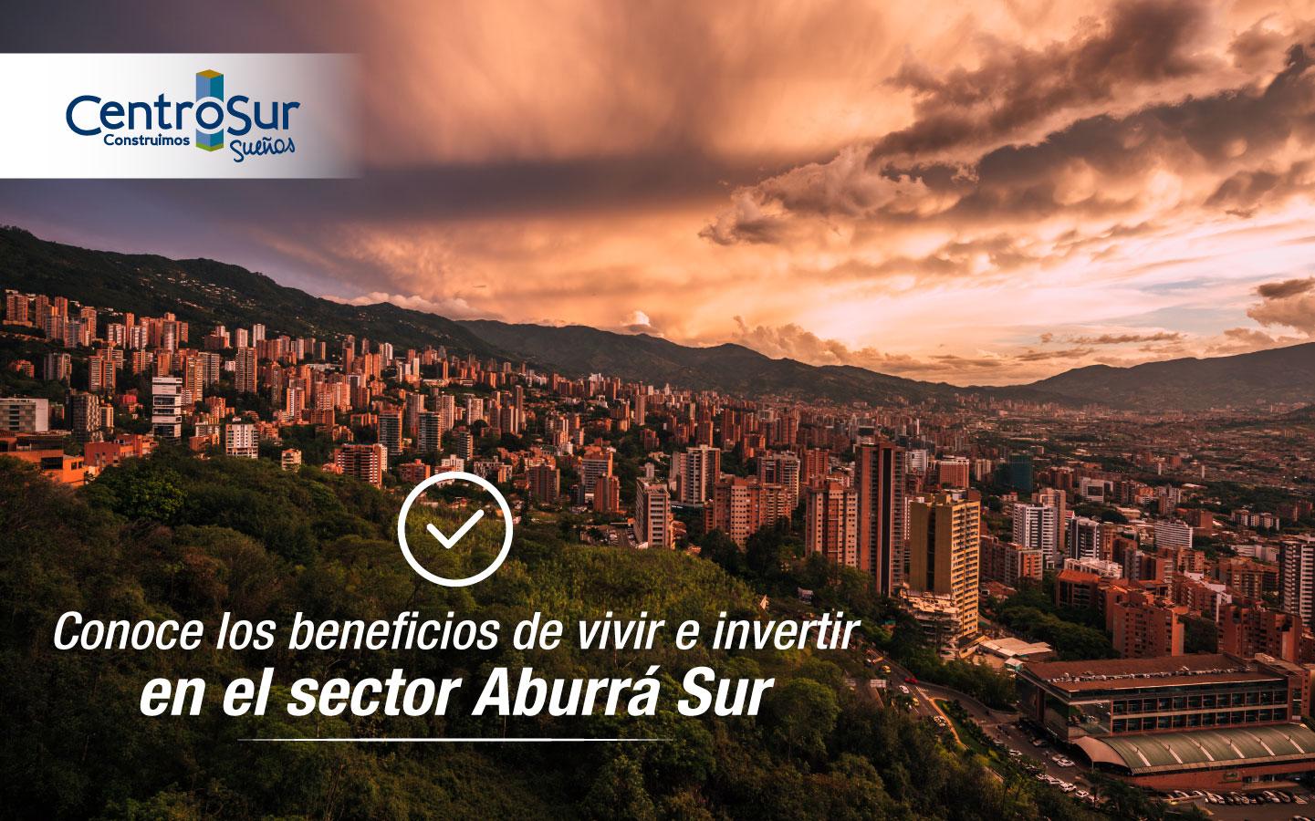 Conoce los beneficios de vivir e invertir en el sector Aburrá Sur