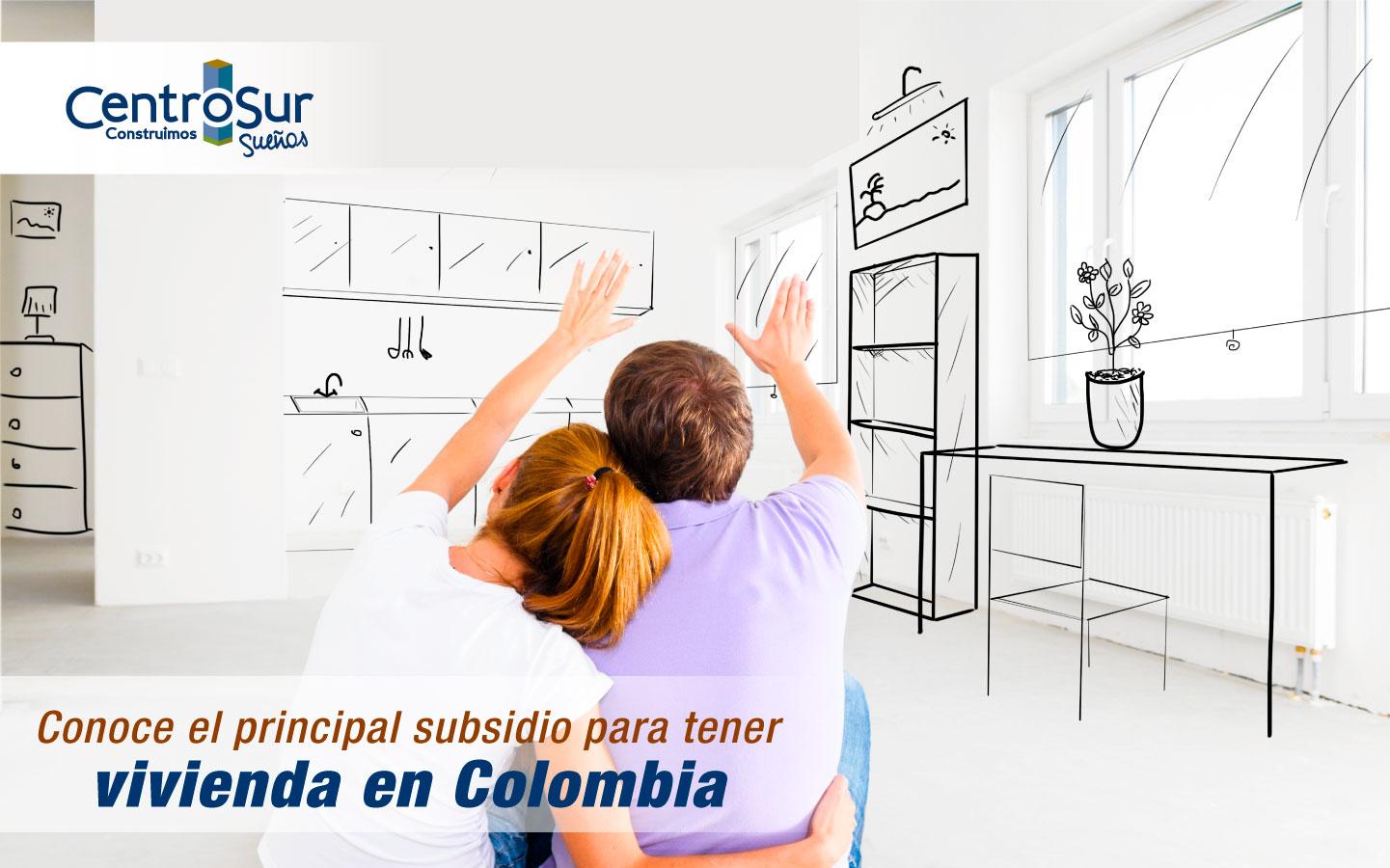 Conoce el principal subsidio para tener vivienda en Colombia