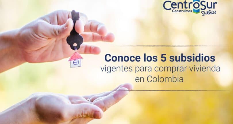Los 5 subsidios vigentes para comprar vivienda en Colombia
