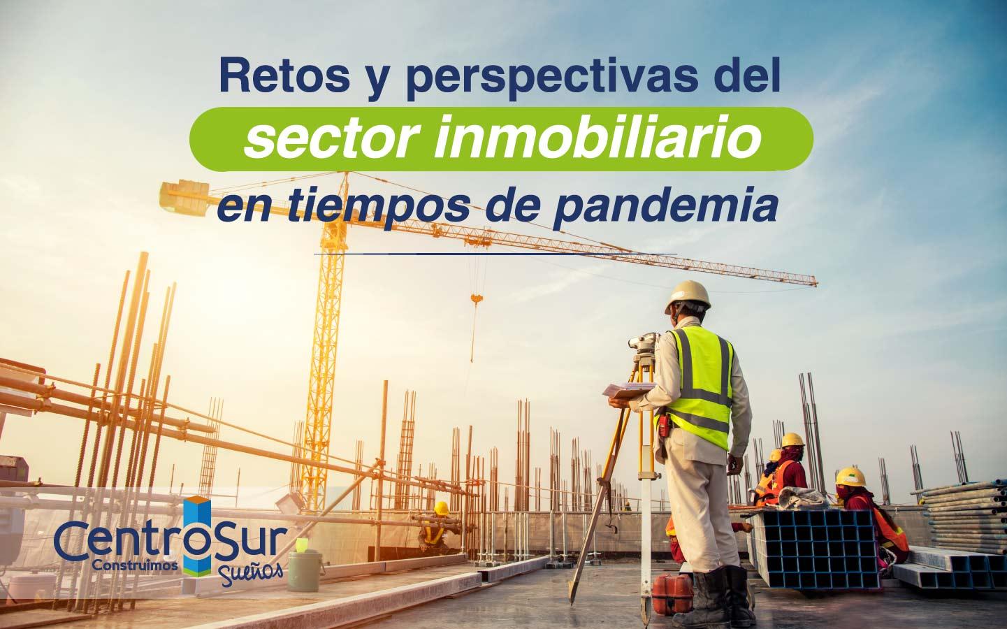 Retos y perspectivas del sector inmobiliario en tiempos de pandemia