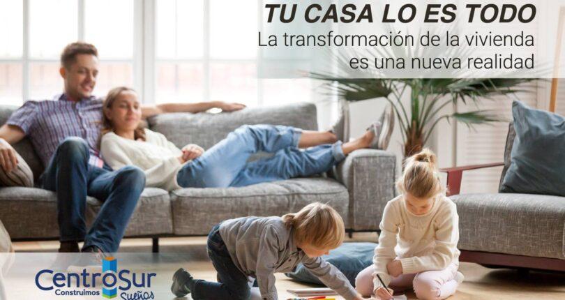 Una nueva realidad: transformación de la vivienda. Tu casa lo es todo