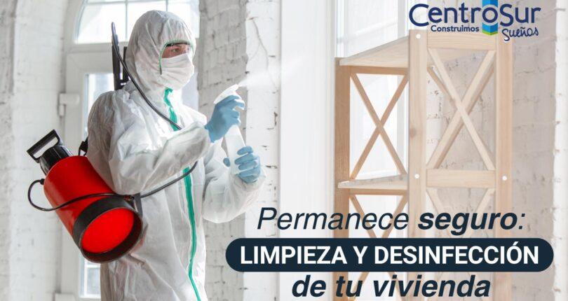 Permanece seguro: limpieza y desinfección de tu vivienda