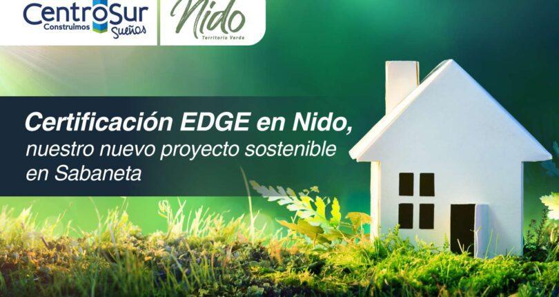 Proceso de certificación EDGE en Nido, nuestro nuevo proyecto sostenible en Sabaneta
