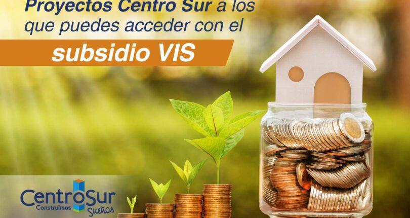 Proyectos Centro Sur a los que puedes acceder con el subsidio para vivienda VIS