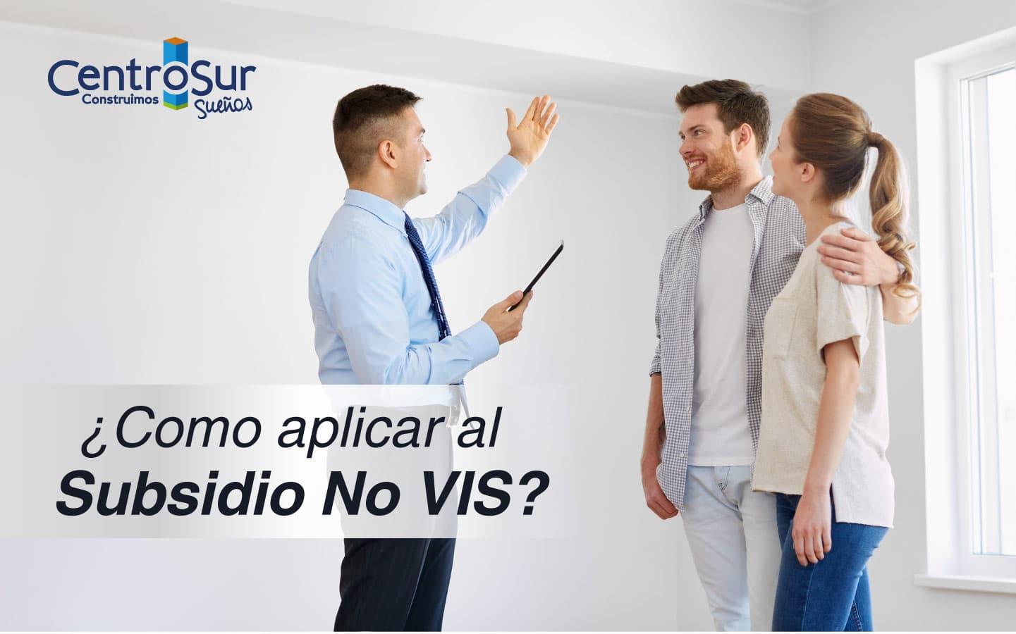 ¿Cómo aplicar al Subsidio No VIS?