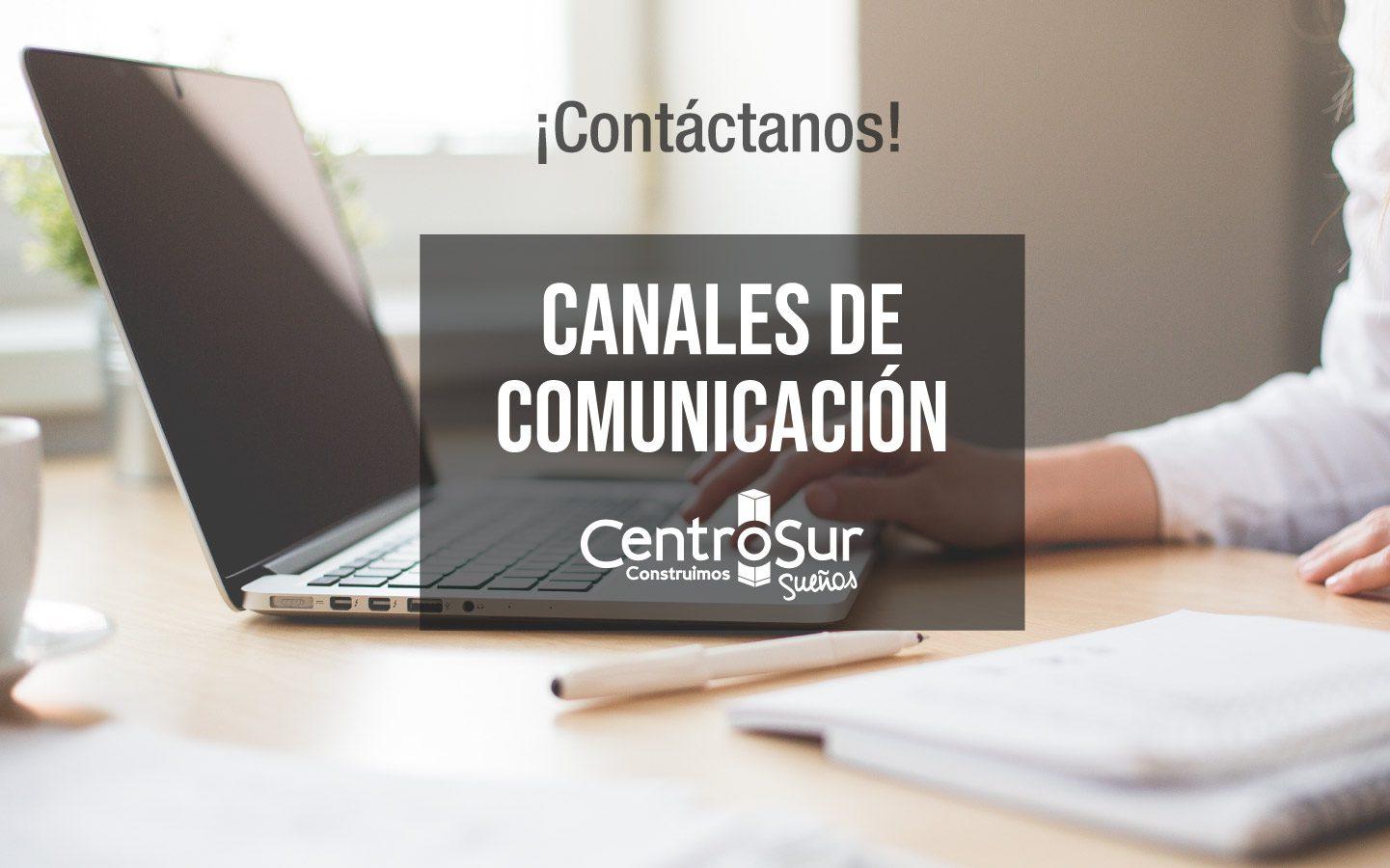 ¿Cuáles son los canales de comunicación Centro Sur?