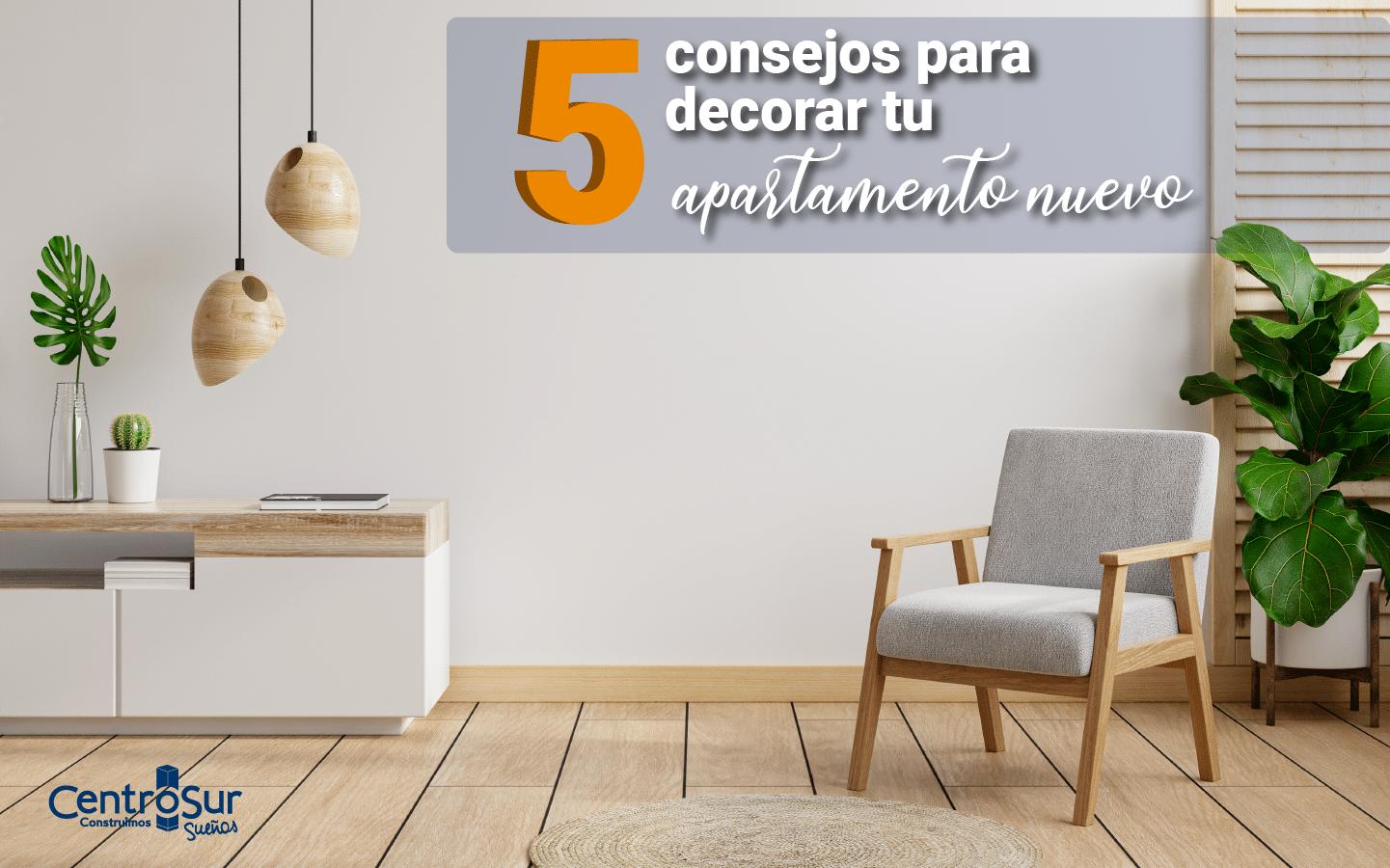 5 consejos para decorar tu apartamento nuevo