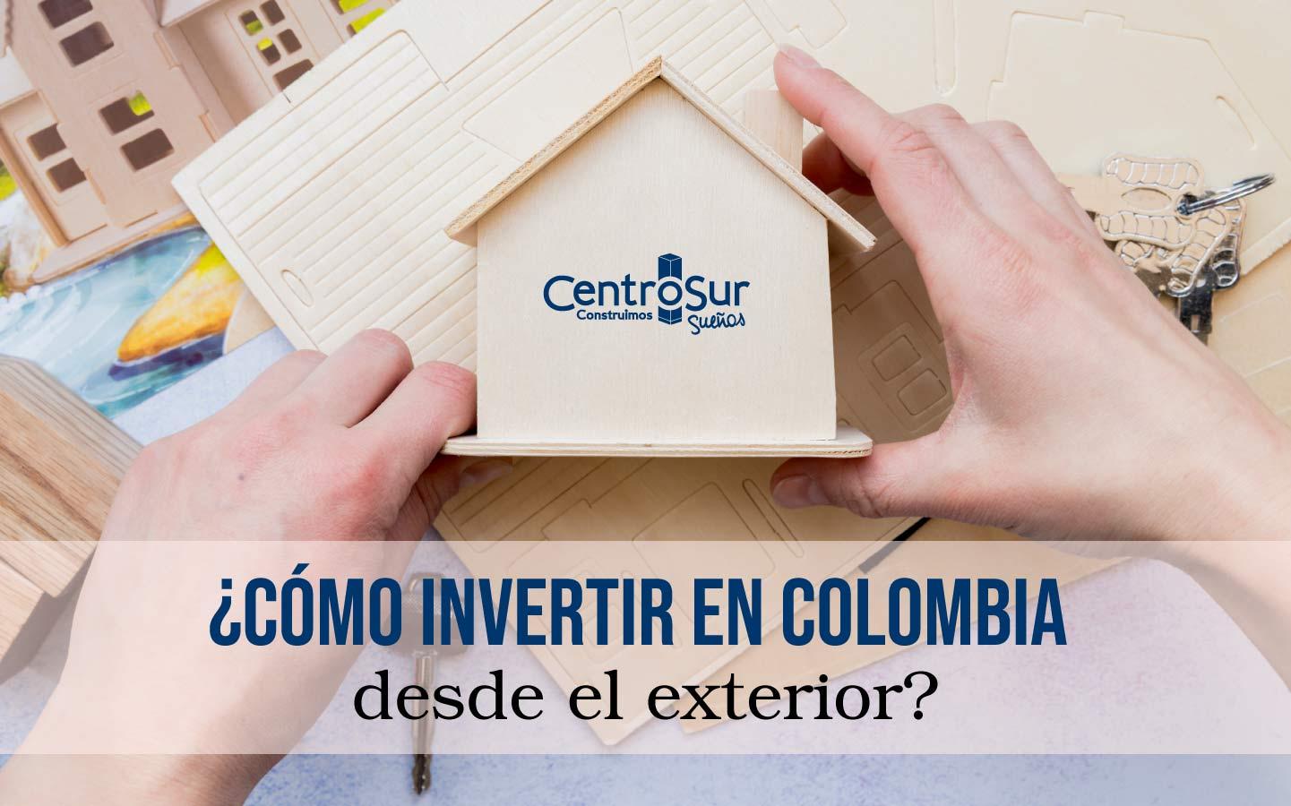 Invertir en propiedad raíz en Colombia